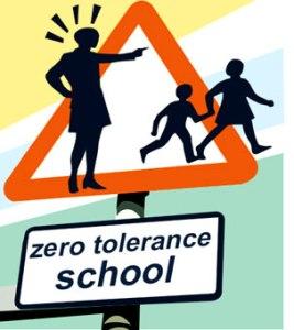 Zero Tolerance Bad Idea